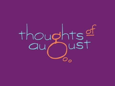 Thoughts Of August